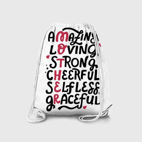 Рюкзак «Mother: amazing, loving, strong, cheerful, selfless, graceful. Lettering»