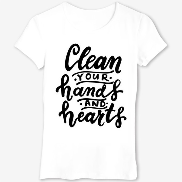 Футболка «Clean your hands and hearts»