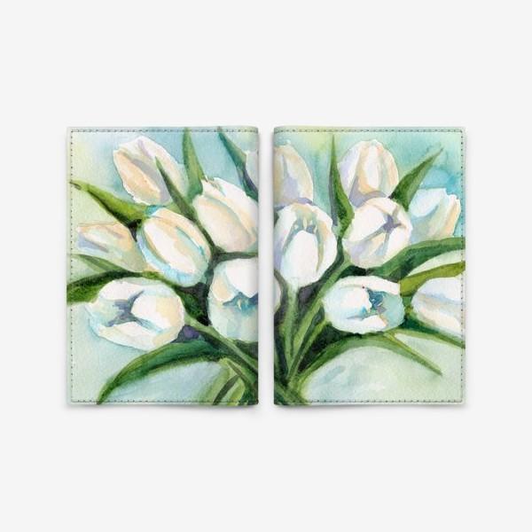 Обложка для паспорта «Белые тюльпаны»
