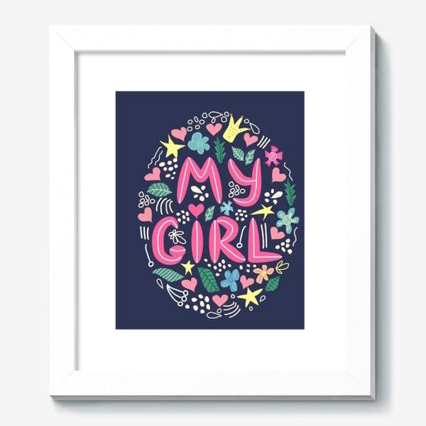 """Картина «Леттеринг """"Моя девочка"""" в сердечках и цветах на темном фоне»"""