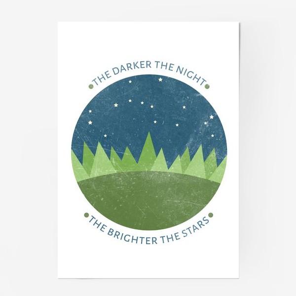 Постер ««The darker the night the brighter the stars»»