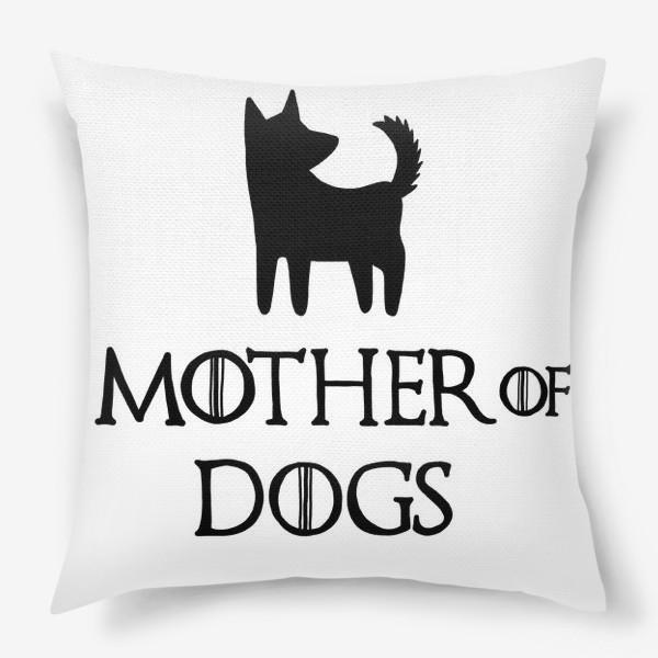 Подушка «Мать собак»