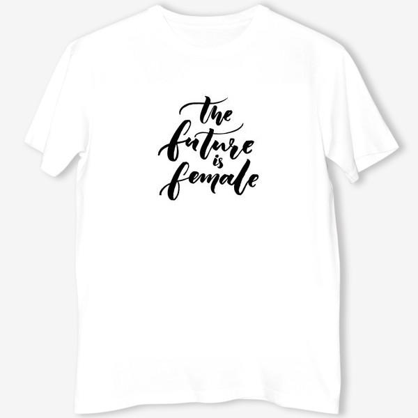 Футболка «The future is female»