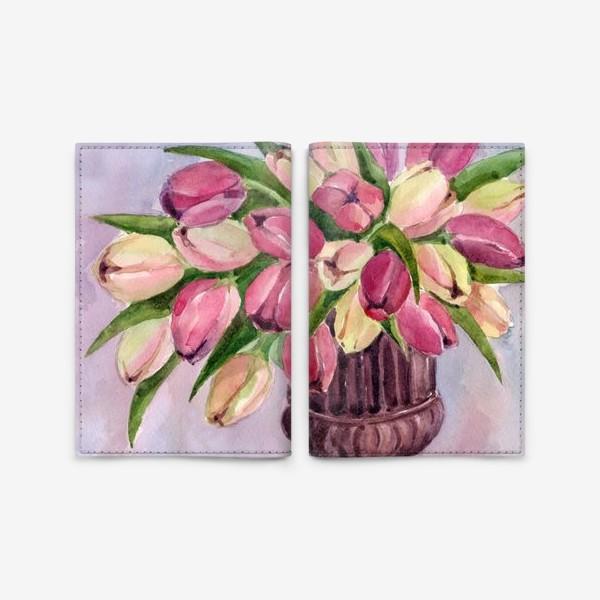 Обложка для паспорта «Букет тюльпанов»