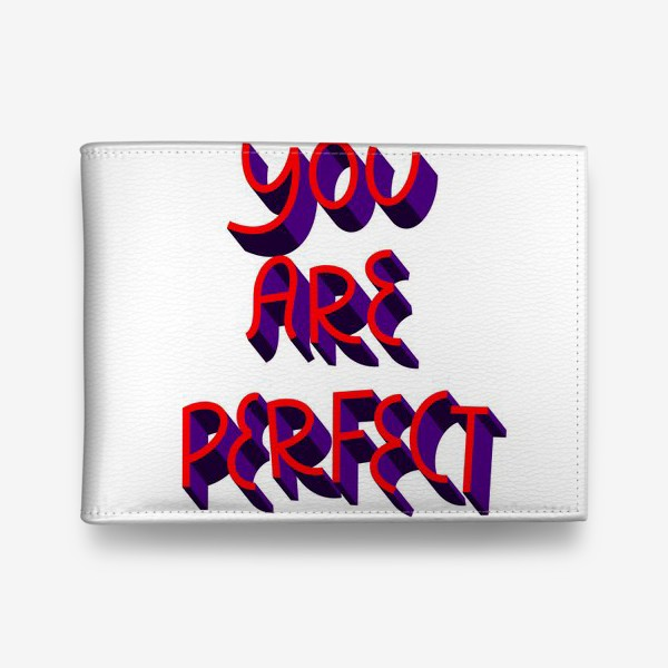 Кошелек «You are perfect»