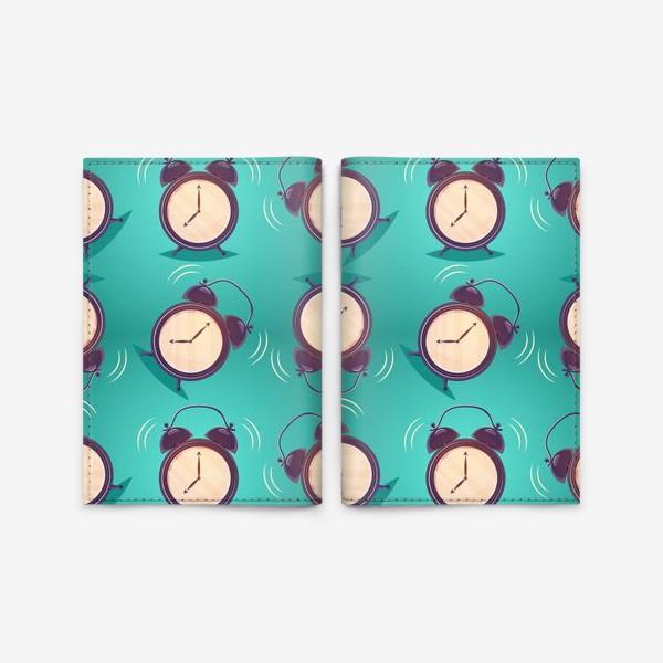 Обложка для паспорта «Alarm clock, будильники»