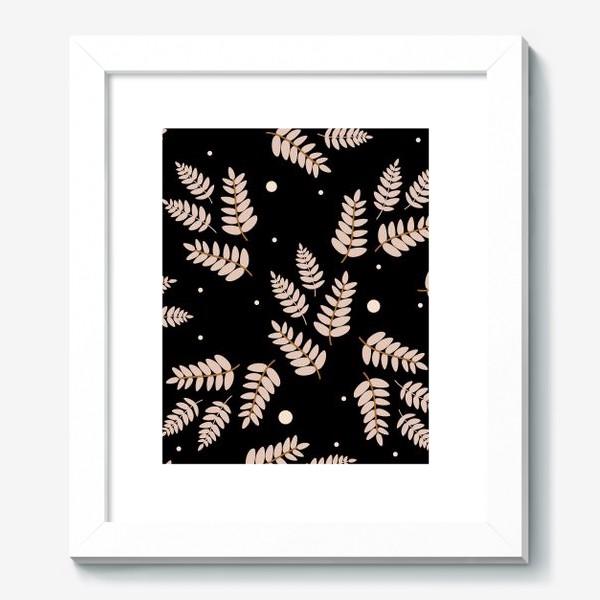 Картина «Ботанический узор с ветками и листьями на черном фоне. Листья в пастельных тонах. Минималистичный узор.»