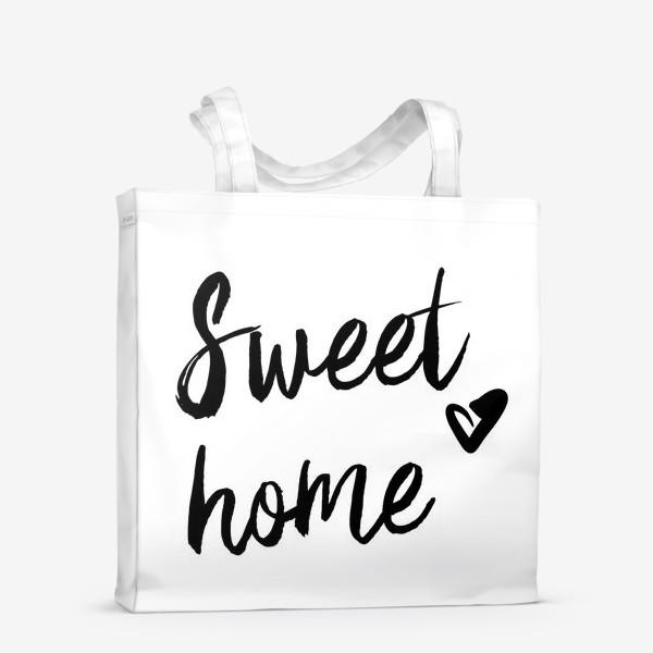 Сумка-шоппер «Надпись | Милый дом | Sweet home»