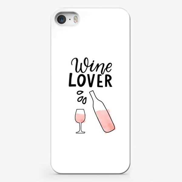 Чехол iPhone «Wine lover. Леттеринг о любителе вина»
