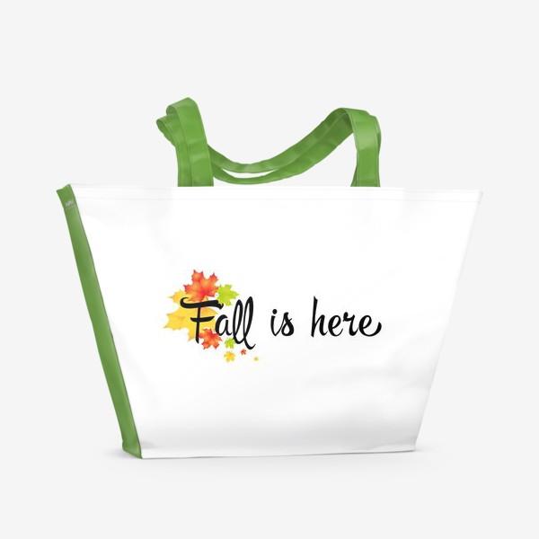 Пляжная сумка «Fall is here (осень здесь)»