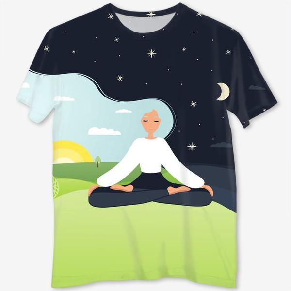 Футболка с полной запечаткой «Йога. День и ночь. Медитация. »