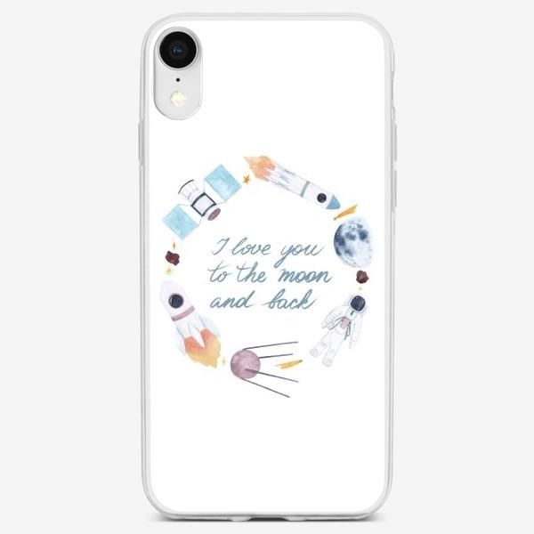 Чехол iPhone «Я люблю тебя до Луны и обратно, космическая акварельная рамка с фразой на белом фоне»