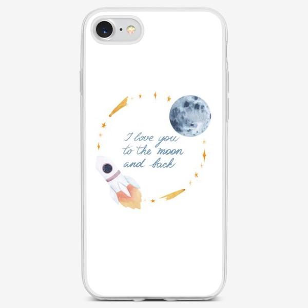 Чехол iPhone «I love you to the moon and back. Люблю тебя до Луны и обратно, акварельный принт с фразой»