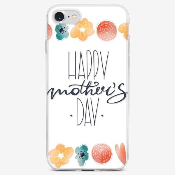 Чехол iPhone «Счастливого Дня матери. Милая надпись леттеринг ко дню матери с цветами рамка»