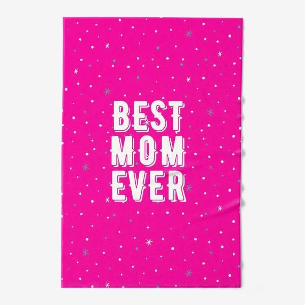 Полотенце «Best mom ever(лучшая мама)»