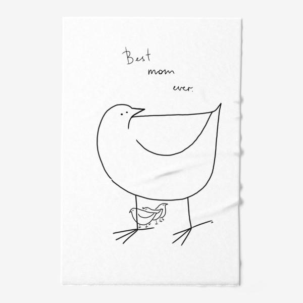 Полотенце «Best mom ever. Птица с детьми. День матери. Для мамы, для бабушки »