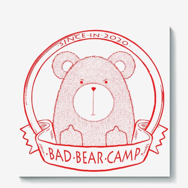 Холст «Bad Bear Camp»