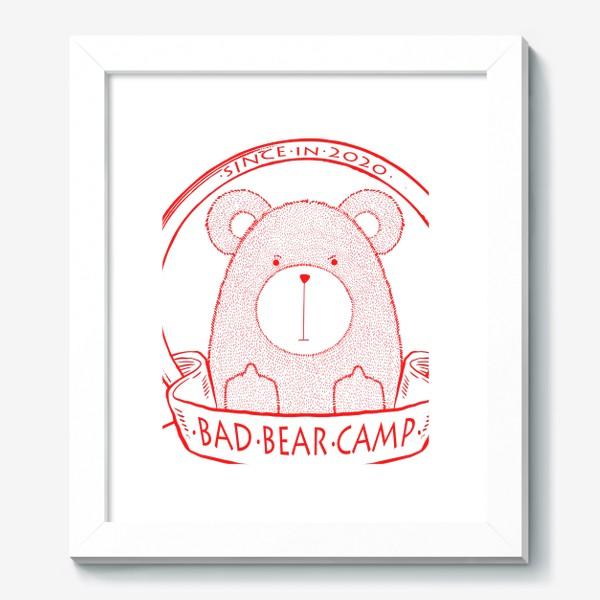 Картина «Bad Bear Camp»