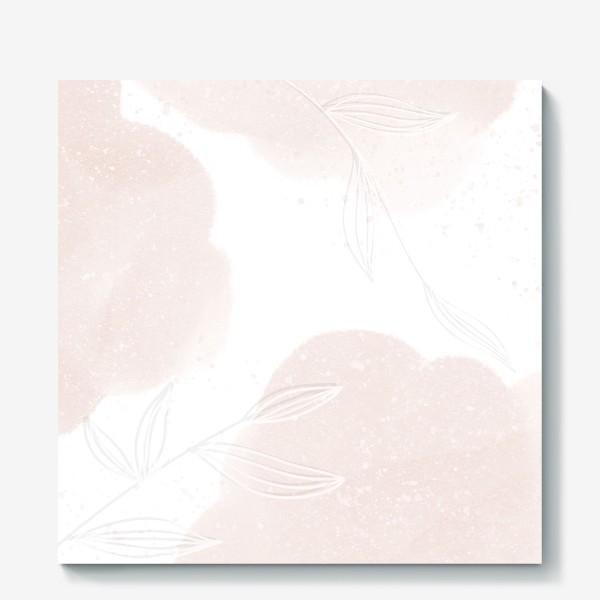 Холст «Белые веточки нежные акварельные пятна на белом»