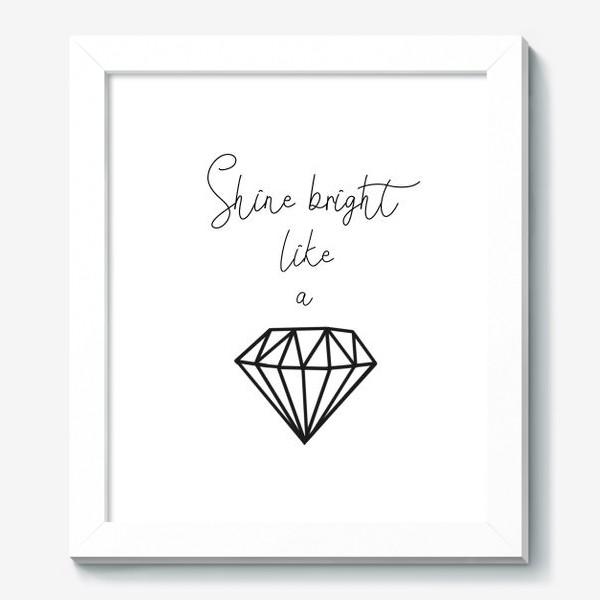 Картина «Подарок для девушки shine bright like a diamond»