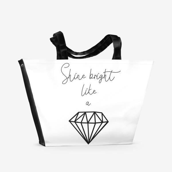 Пляжная сумка «Подарок для девушки shine bright like a diamond»