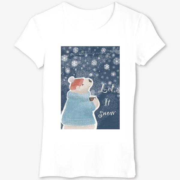 Футболка «Let it snow. Белый медведь в свитере с кружкой какао.Новогодний, зимний, рождественский принт»