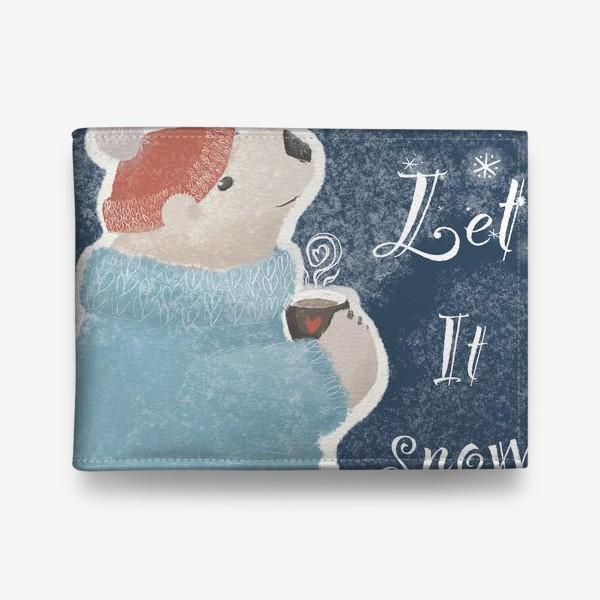 Кошелек «Let it snow. Белый медведь в свитере с кружкой какао.Новогодний, зимний, рождественский принт»