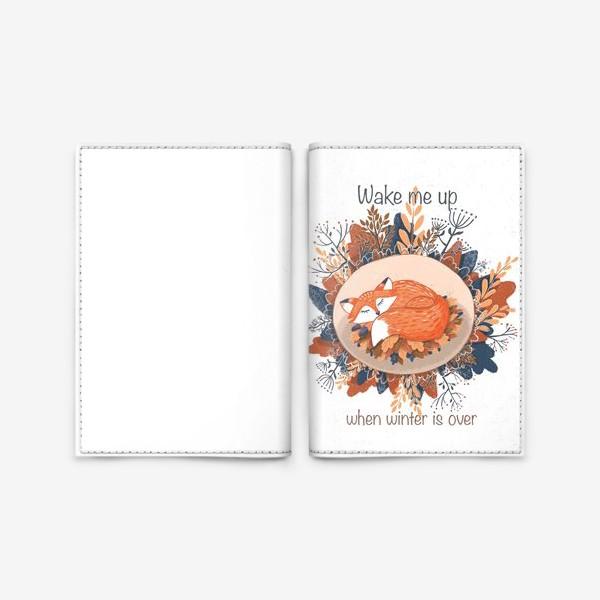Обложка для паспорта «Wake me up when winter is over. Новогодняя лиса. Зимний сон. Осенняя листва»
