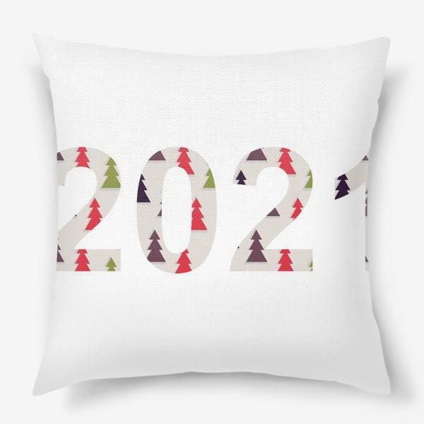 Подушка «Цифры 2021 с символами Нового года и Рождества: разноцветные треугольные ёлки»