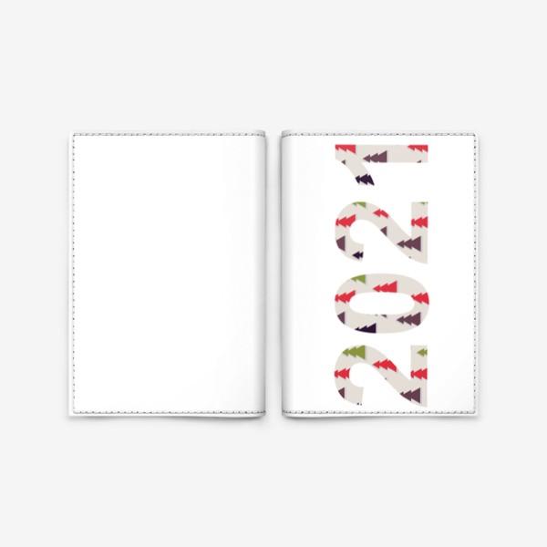 Обложка для паспорта «Цифры 2021 с символами Нового года и Рождества: разноцветные треугольные ёлки»