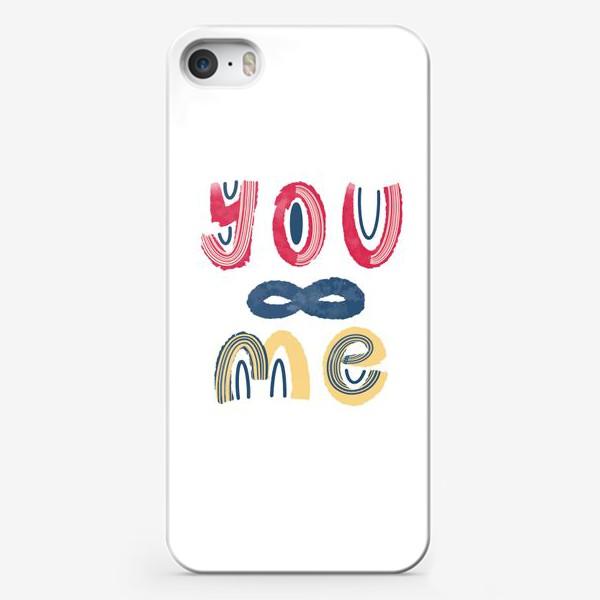 Чехол iPhone «Ты и я. Бесконечность. Красивый леттеринг на День Святого Валентина »