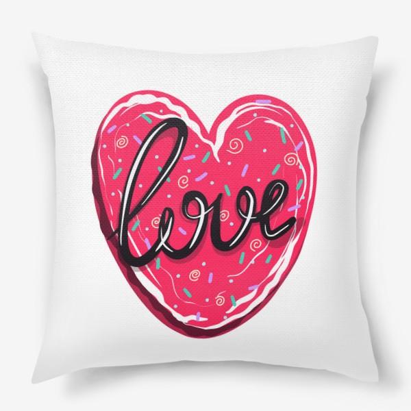 Подушка «Сладкое сердце с надписью любовь.  Имбирное печенье или кексик на День Святого Валентина»