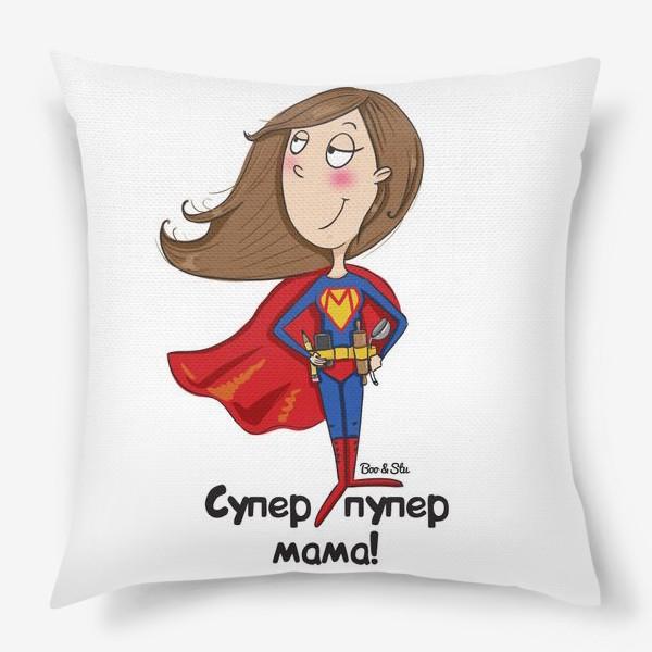 Подушка «Супер мама!»