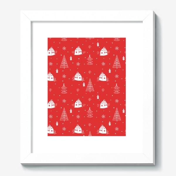Картина «Зимние елки и домики. »