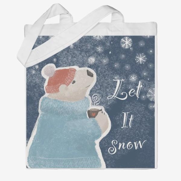 Сумка хб «Let it snow. Белый медведь в свитере с кружкой какао.Новогодний, зимний, рождественский принт»