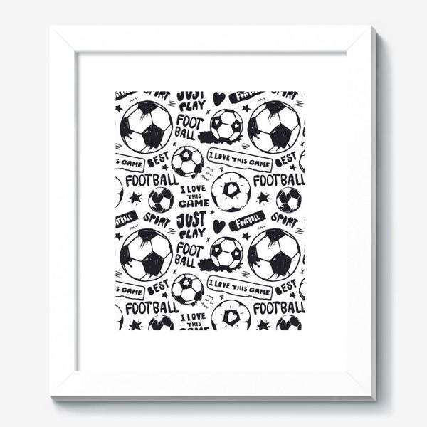 Картина «Просто играй в футбол!»