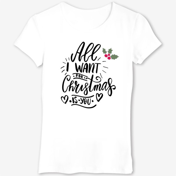 Футболка «All I want for Christmas is You»