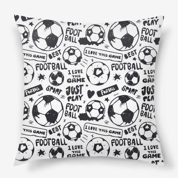 Подушка «Просто играй в футбол!»