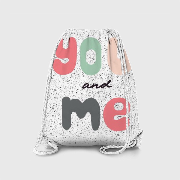 Рюкзак «You and me. Ты и я. Леттеринг»