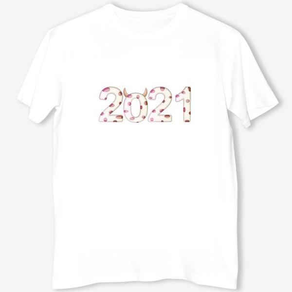 Футболка «2021, надпись к новому году»