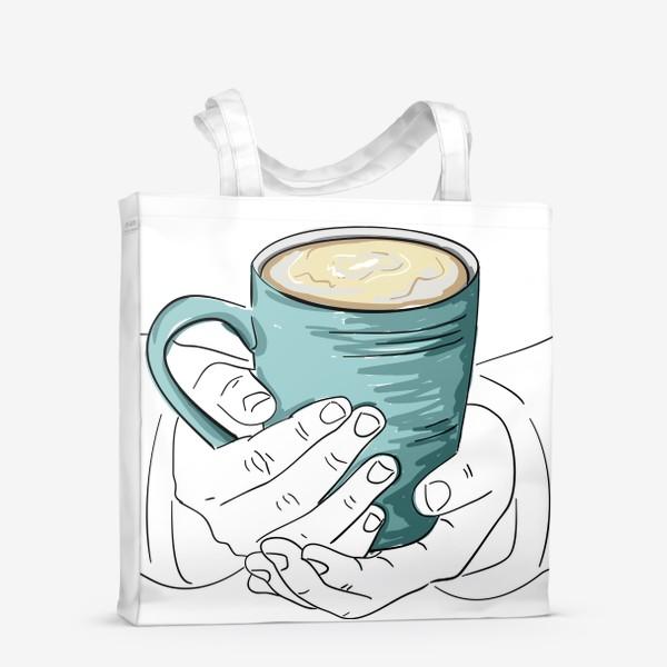 Сумка-шоппер «Чашка кофе, какао, чая в руках. Горячий напиток в кружке согревает душу»
